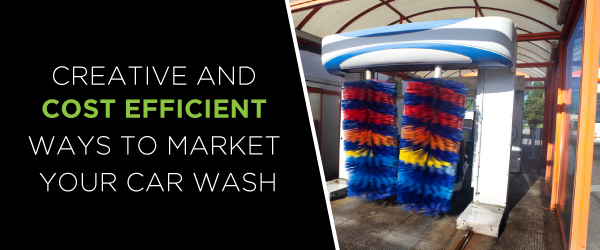 cost efficient ways to market your car wash