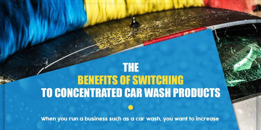 the benefits of switching to concentrated car wash products